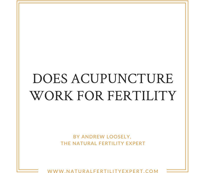 Does acupuncture work for fertility?